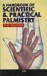 A Handbook of Scientific and Practical Palmistry by Prof Dayanand [MiscP]