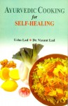 Ayurvedic Cooking for Self Healing By Usha Lad / Vasant Lad [MLBD]