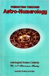 Predicting Through Astro-Numerology by N. Srinivasan Shastry (SP)