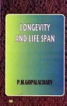 Longevity & Life Span by P.M. Gopalacharty [CBH]