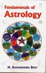 Fundamentals of Astrology [Hard Bound Edition] By M.Ramkrishna Bhat [MLBD]