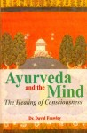 Ayurveda and The Mind By Dr. David  Frawley [MLBD]