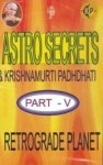 Astro Secrets & KP Part 5 : Retrograde Planet By K. Subramaniam [KP]