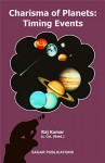 Charisma of Planets: Timing Events  By (Col Raj Kumar)