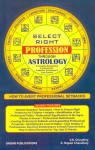 Select Right Profession Through Astrology by V.K. Choudhry & K Rajesh Chaudhary [SP]