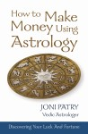 How to Make Money using Astrology By Joni Patry [SA]