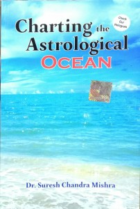 Charting the Astrological Ocean By Dr. Suresh Chandra Mishra [PP]