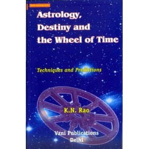 Astrology, Destiny & the Wheel of Time by K.N. Rao [VP]