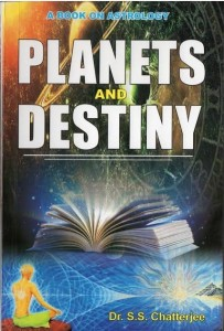 PLANETS AND DESTINY by Dr.S.S.Chatterjee