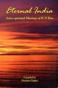 Eternal India - Astro Spiritual Musings Of K N Rao