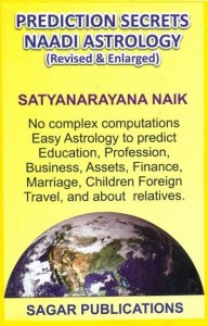Prediction Secrets Naadi Astrology (Revised and Enlarged) by Satyanarayana Naik [SP]