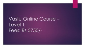 Vastu Course - Online - Level 1
