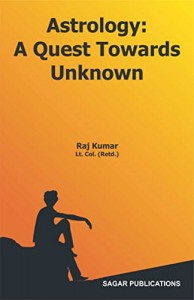 Astrology: A Quest Towards Unknown | Book by Raj Kumar