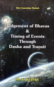Judgement of Bhavas & Timing of Events through Dasha and Transit By M.N.Kedar [AP]