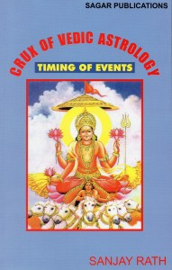 Crux of Vedic Astrology : Timing of Events by Sanjay Rath : astrology books