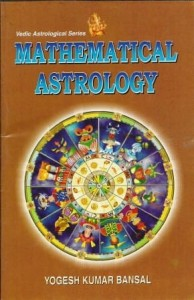 Mathematical Astrology By Yogesh Kumar Bansal [AP]
