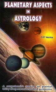 Planetary Aspects in Astrology by Prof. O.P. Verma [RP]