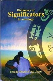 Dictionary of Significators in Astrology By Umang Taneja & P.K. Sarma [UTP]