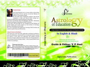 Astrology Of Education By  Researchers of Saptarishis Delhi Chapter, Guided by Shri. V.P.Goel [SA]