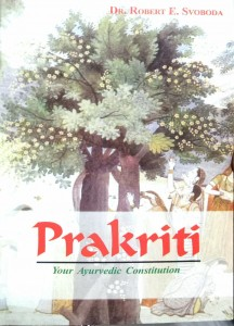 Prakriti (Your Ayurvedic Constitution) by Robert E.Svoboda
