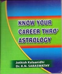 Know Your Career Through Astrology by Dr. K N Saraswathy [KaP]