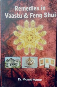 REMEDIES IN VAASTU&FENG SHUI By Manoj kumar {Ap}