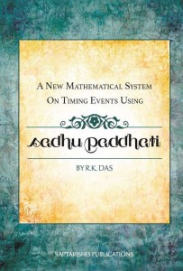 Sadhu Paddhati  - A New Mathematical System On timing Events by R.K. Das [SA]