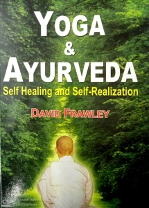 YOGA & AYURVEDA self healing and self- Realization ( DAVID FRAWLEY)
