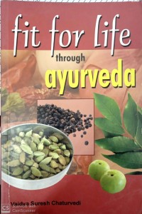Fit For Life Through Ayurveda By Vaidya Suresh Chaturvedi [Stp]