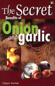 The Secret Of Benefits Of Onion And Garlic