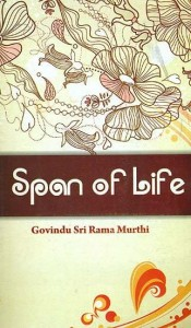 Span Of life by Govindu Sri Rama Murthi [AP]