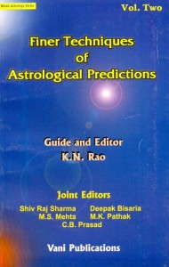 Finer Techniques of Astrological Predictions vol-1 & 2 by K N Rao
