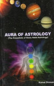 AURA OF ASTROLOGY  BY Kamal Dhiman