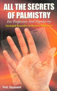 All The Secrets of Palmistry by Prof. Dayanand  [DP]