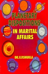 Planetary Dispositions In Marital Affairs by Dr.V.P. Shukla [CBH]