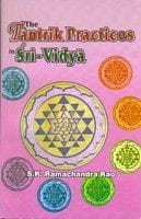 The Tantric Practices In Sri Vidya by Prof. S.K. Ramachadra Rao [SgP]