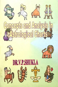 CONCEPT AND ANALYSIS IN ASTROLOGICAL CHARTS BY DR.V.P. SHUKLA [CBH]