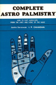 Complete Astro Palmistry: How to Cast Horoscope from the Lines and Signs of the Hand