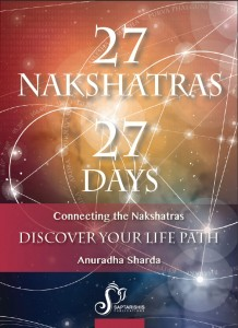27 Nakshatras 27 Days Connecting The Nakshatras by Anuradha Sharda[SA]
