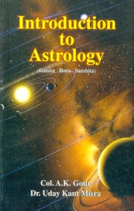 Introduction To Astrology (Ganita Hora Samhita) by A K Gour