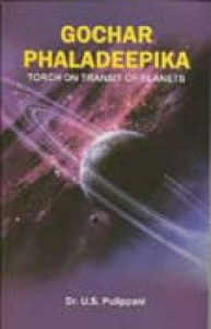 Gochar Phaladeepika (Torch On Transit Of Planets) By U S Pulippani  [AP]