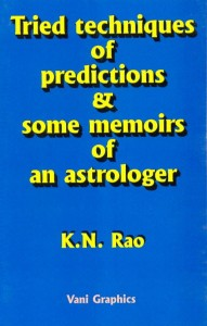 Tried Techniques of Predictions & Some Memoirs of an Astrologer  by k n rao