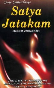 Satya Jatakam (Based on Dhruva Nadi) [BACK IN PRINT]