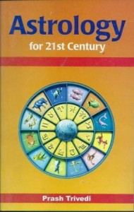 Astrology for 21st Century By Prash Trivedi [AP]