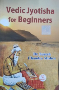 Vedic Jyotisha For Beginners By Dr . Suresh Chandra Mishra [MiscP]