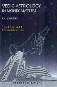 Vedic Astrology in Money Matters By PK Vasudev [SP]