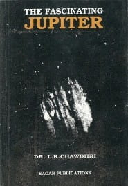 The Fascinating Jupiter [Back in Print] by L.R.Chawdhari [SP]