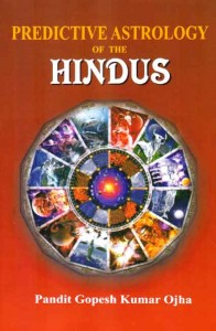Predictive Astrology of The Hindus by Pandit Gopesh Kumar Ojha  [MLBD]