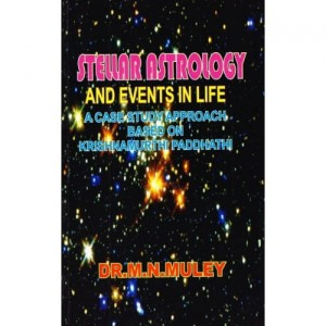 Stellar Astrology And Events In Life  by DR. M.N.MULEY