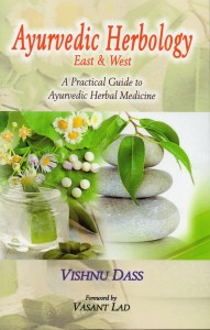Ayurvedic Herbology  east & west by vasant lad